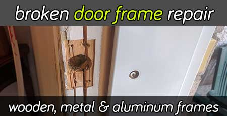 Broken door frame repair services