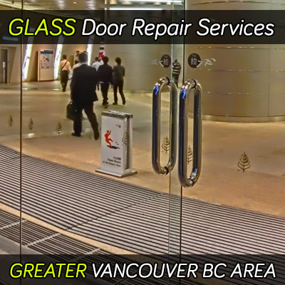 Glass door repair services in the greater Vancouver BC